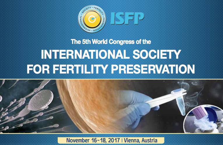 International Society for Fertility Preservation Meeting 2017